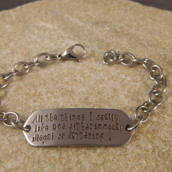All the things I really like are either Immoral, Illegal or Fattening Stainless Steel Bracelet